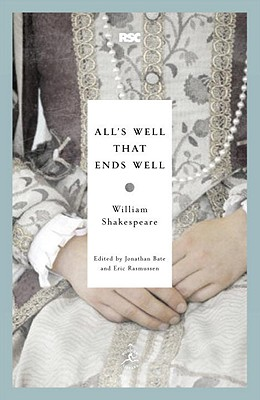 All's Well That Ends Well By Shakespeare, William/ Bate, Jonathan (EDT)/ Rasmussen, Eric (EDT)